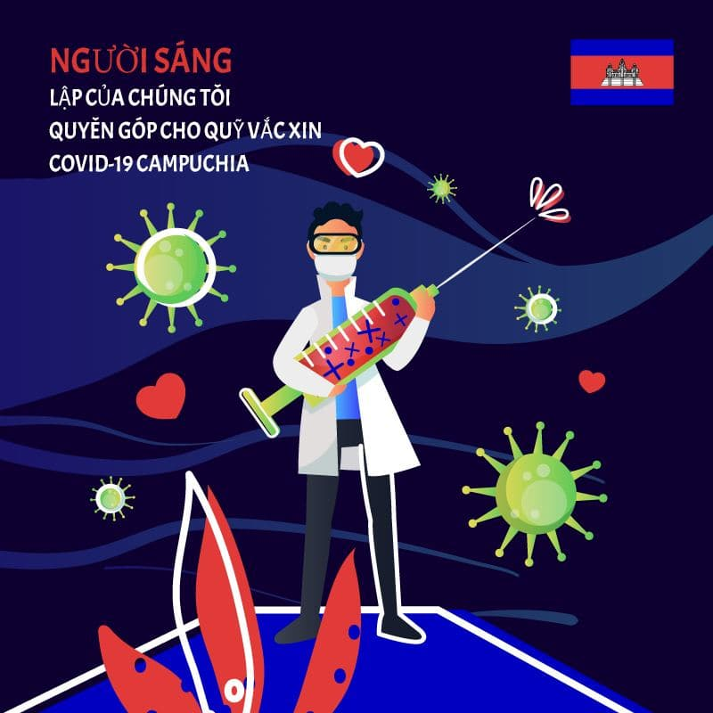 Người sáng lập của chúng tôi quyên góp cho Quỹ vắc xin Covid-19 Campuchia